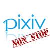 Pixiv Non Stop